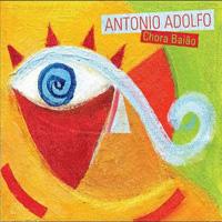 Antonio Adolfo - Chora Baião