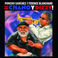 Poncho Sanchez and Terence Blanchard - Chano Y Dizzy