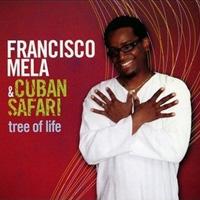 Francisco Mela and Cuban Safari - Tree of Life