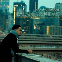 Kalani Trinidad - Crossing Bridges