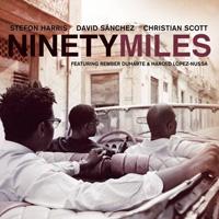 David Sánchez, Stefon Harris, Christian Scott - Ninety Miles