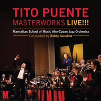 Tito Puente Masterworks Live! Manhattan School of Music Afro Cuban Jazz Orchestra By Bobby Sanabria